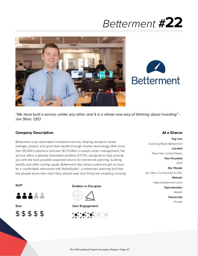 Staff Size $ $ $ $ $ Enabler or Disruptor User Engagement The 100 Leading Fintech Innovators Report | Page 27 Company Desc...