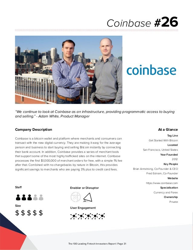 Staff Size $ $ $ $ $ Enabler or Disruptor User Engagement The 100 Leading Fintech Innovators Report | Page 31 Company Desc...