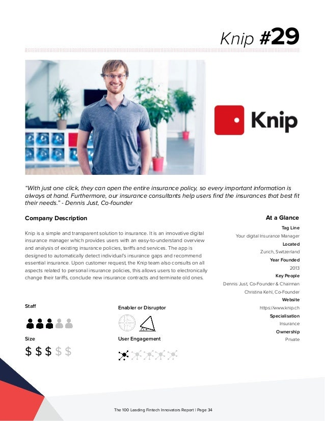Staff Size $ $ $ $ $ Enabler or Disruptor User Engagement The 100 Leading Fintech Innovators Report | Page 34 Company Desc...