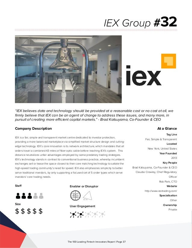 Staff Size $ $ $ $ $ Enabler or Disruptor User Engagement The 100 Leading Fintech Innovators Report | Page 37 Company Desc...