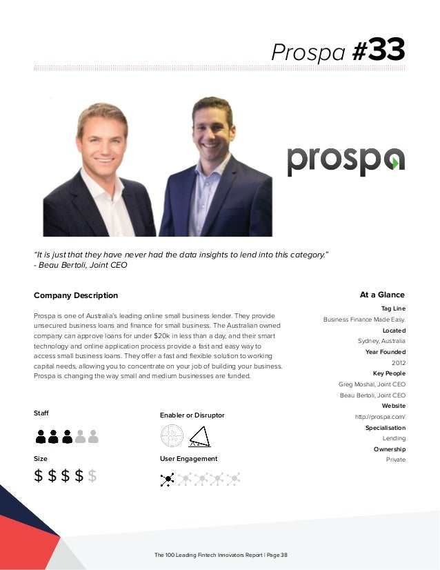 Staff Size $ $ $ $ $ Enabler or Disruptor User Engagement The 100 Leading Fintech Innovators Report | Page 38 Company Desc...