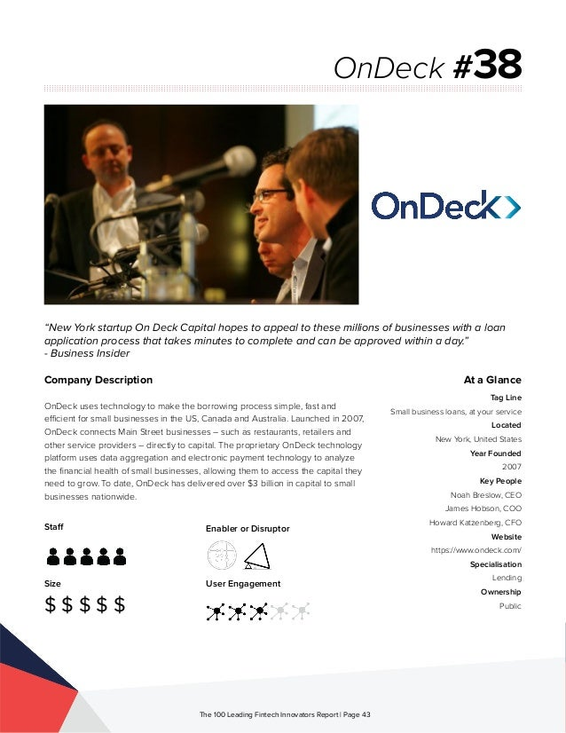 Staff Size $ $ $ $ $ Enabler or Disruptor User Engagement The 100 Leading Fintech Innovators Report | Page 43 Company Desc...