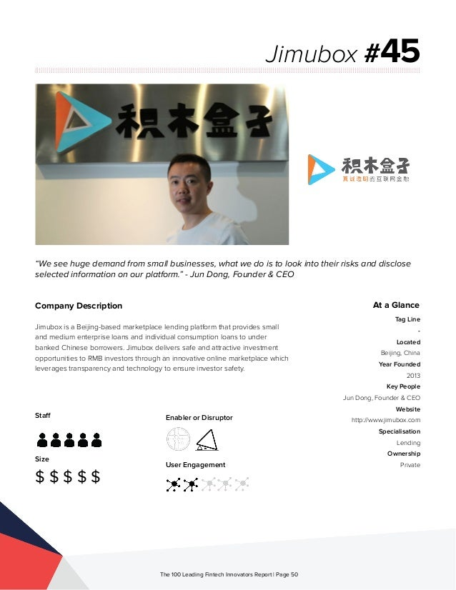Staff Size $ $ $ $ $ Enabler or Disruptor User Engagement The 100 Leading Fintech Innovators Report | Page 50 Company Desc...