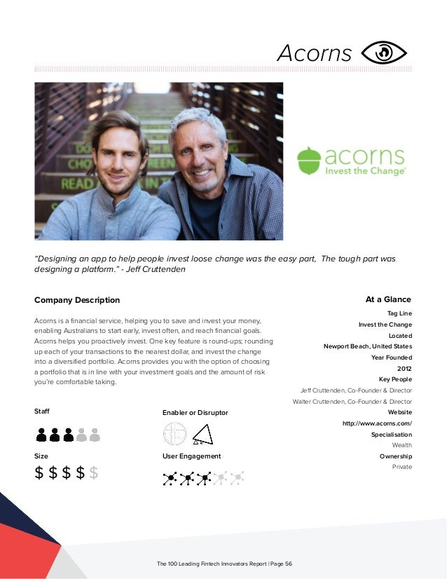 Staff Size $ $ $ $ $ Enabler or Disruptor User Engagement The 100 Leading Fintech Innovators Report | Page 56 Company Desc...