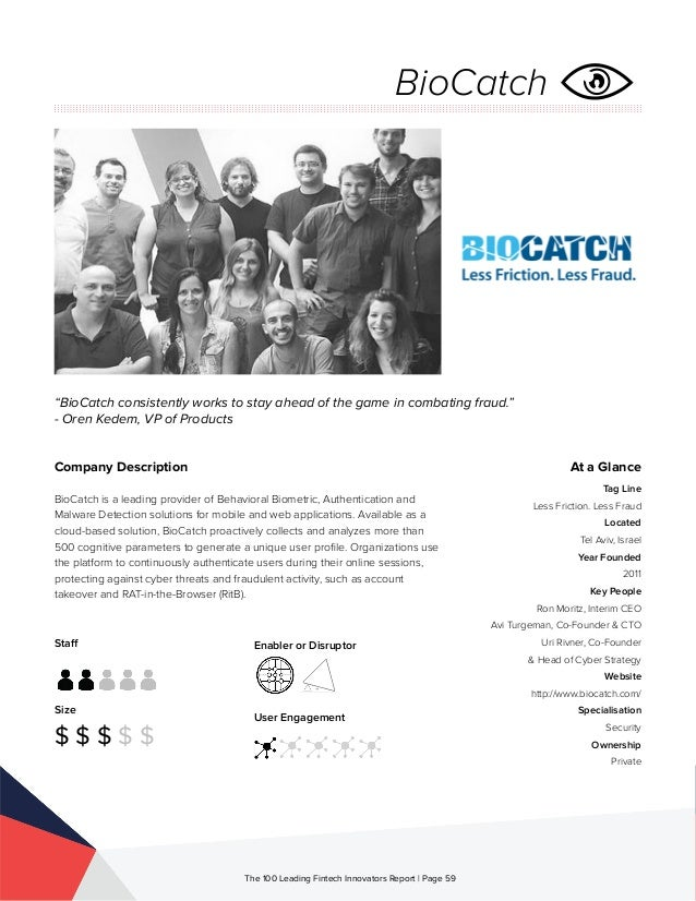 Staff Size $ $ $ $ $ Enabler or Disruptor User Engagement The 100 Leading Fintech Innovators Report | Page 59 Company Desc...