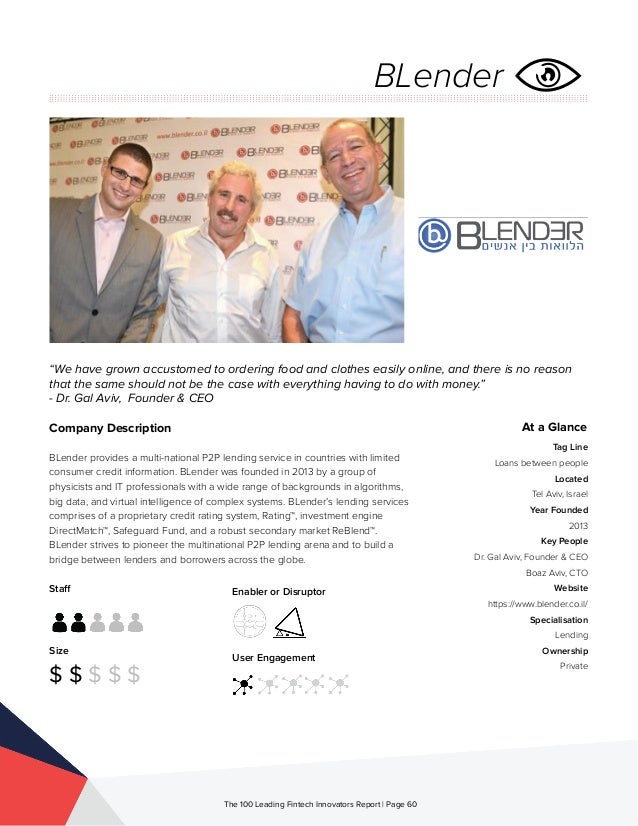 Staff Size $ $ $ $ $ Enabler or Disruptor User Engagement The 100 Leading Fintech Innovators Report | Page 60 Company Desc...