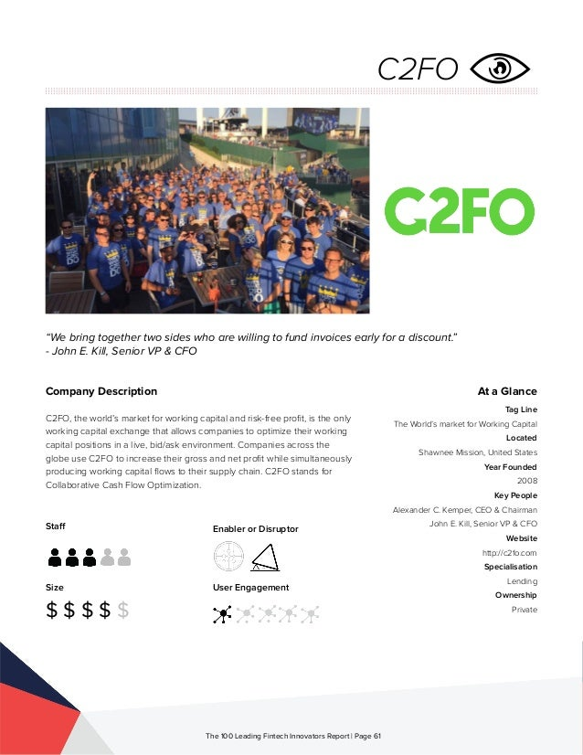 Staff Size $ $ $ $ $ Enabler or Disruptor User Engagement The 100 Leading Fintech Innovators Report | Page 61 Company Desc...