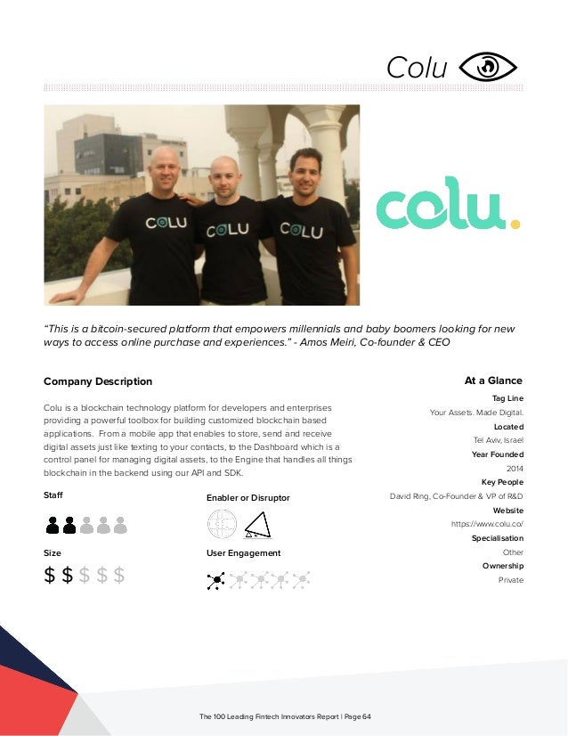 Staff Size $ $ $ $ $ Enabler or Disruptor User Engagement The 100 Leading Fintech Innovators Report | Page 64 Company Desc...