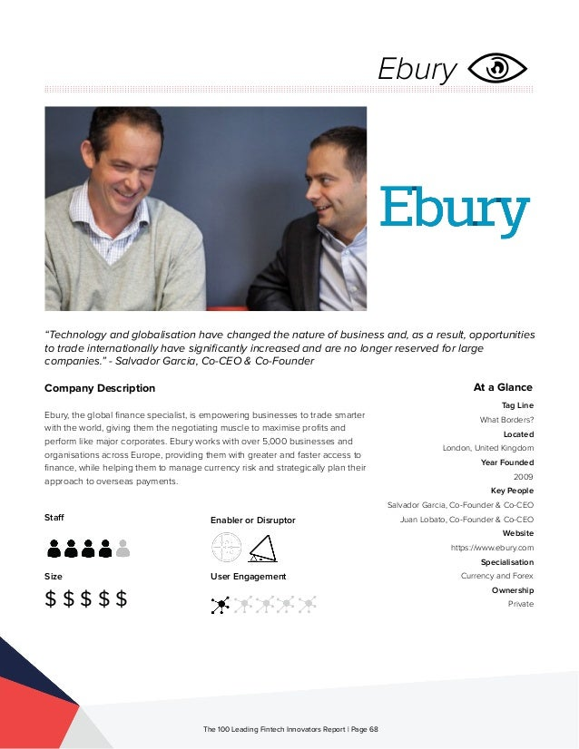Staff Size $ $ $ $ $ Enabler or Disruptor User Engagement The 100 Leading Fintech Innovators Report | Page 68 Company Desc...