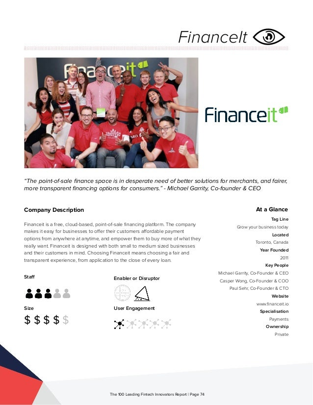 Staff Size $ $ $ $ $ Enabler or Disruptor User Engagement The 100 Leading Fintech Innovators Report | Page 74 Company Desc...