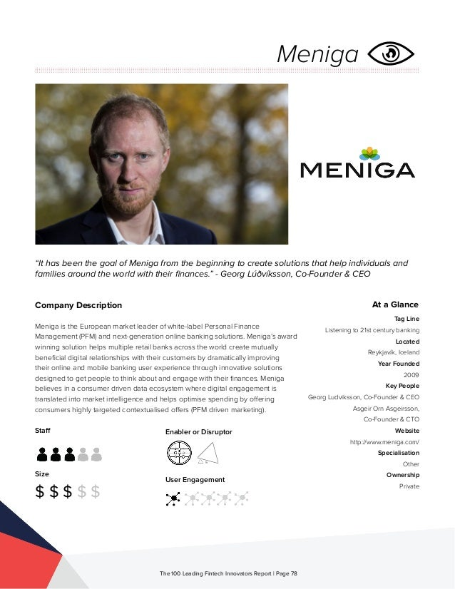 Staff Size $ $ $ $ $ Enabler or Disruptor User Engagement The 100 Leading Fintech Innovators Report | Page 78 Company Desc...