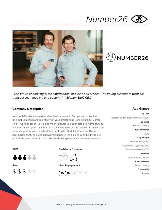 Staff Size $ $ $ $ $ Enabler or Disruptor User Engagement The 100 Leading Fintech Innovators Report | Page 82 Company Desc...