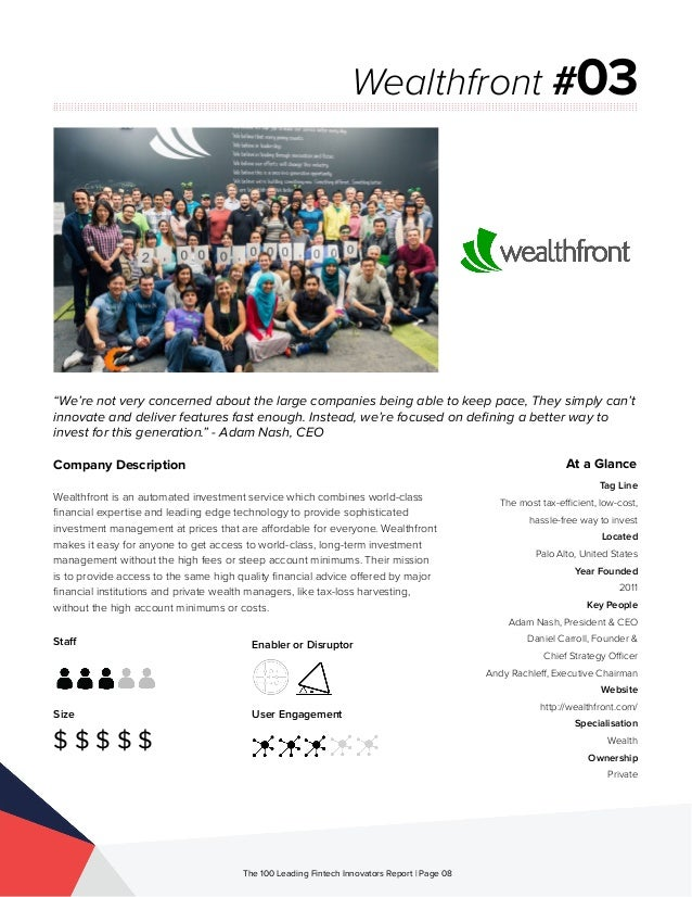 Staff Size $ $ $ $ $ Enabler or Disruptor User Engagement The 100 Leading Fintech Innovators Report | Page 08 Company Desc...