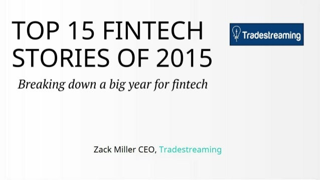 The Top 15 Most Important Fintech Stories of 2015