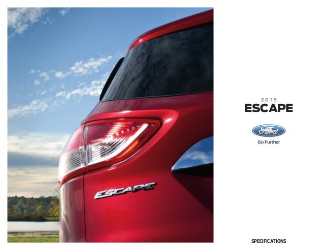 ... Jack Key Ford Deming Alamogordo Las Cruces Texas New Mexico. 2 0 1 5  Escape Specifications ...