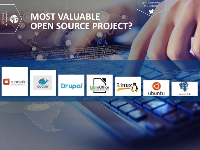 MOST VALUABLE OPEN SOURCE PROJECT? SECTION4 TECHNOLOGY @FUTUREOFOSS #FUTUREOSS