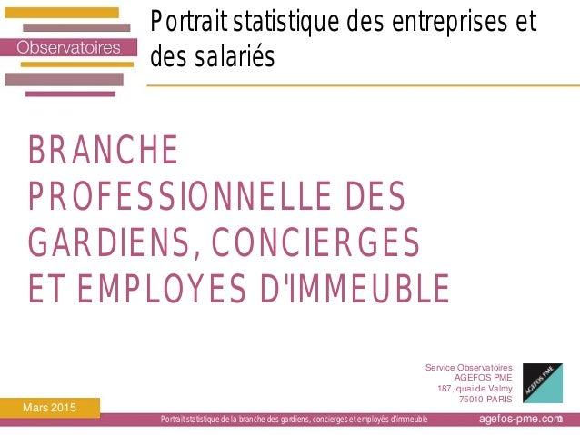 agefos-pme.com Service Observatoires AGEFOS PME 187, quai de Valmy 75010 PARIS Mars 2015 Portrait statistique des entrepri...