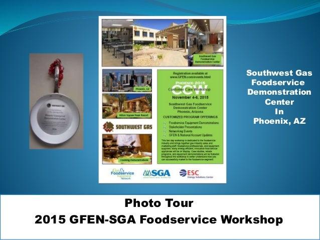 Photo Tour 2015 GFEN-SGA Foodservice Workshop Southwest Gas Foodservice Demonstration Center In Phoenix, AZ