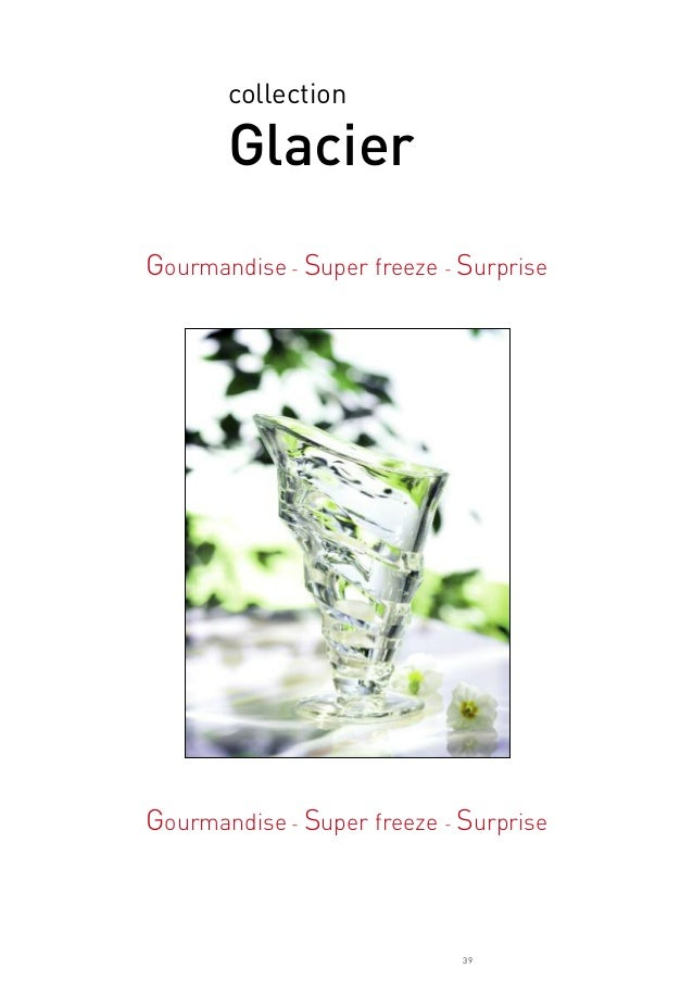 39 collection Glacier Gourmandise - Super freeze - Surprise Gourmandise - Super freeze - Surprise