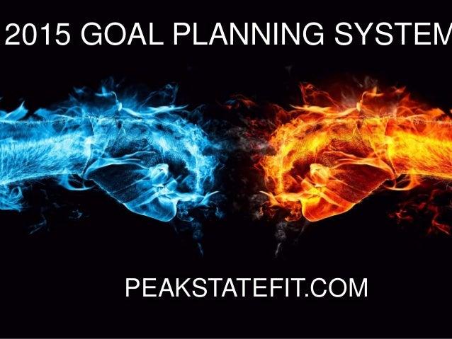 2015 GOAL PLANNING SYSTEM PEAKSTATEFIT.COM
