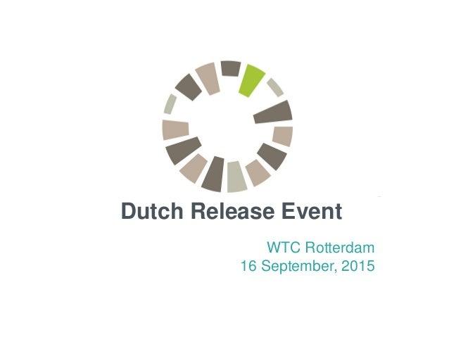 WTC Rotterdam 16 September, 2015 Dutch Release Event