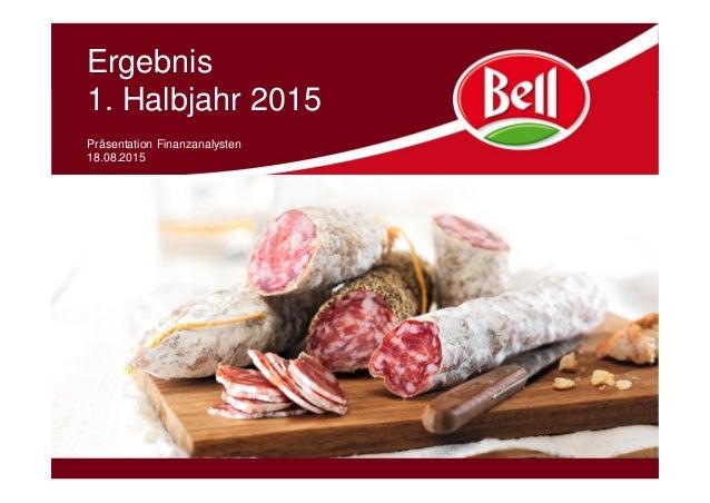 Ergebnis 1. Halbjahr 2015 Präsentation Finanzanalysten 18.08.2015