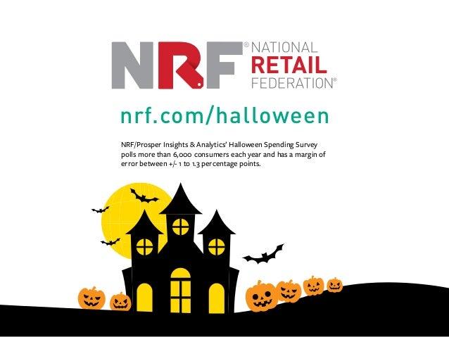 nrf.com/halloween NRF/Prosper Insights & Analytics' Halloween Spending Survey polls more than 6,000 consumers each year an...