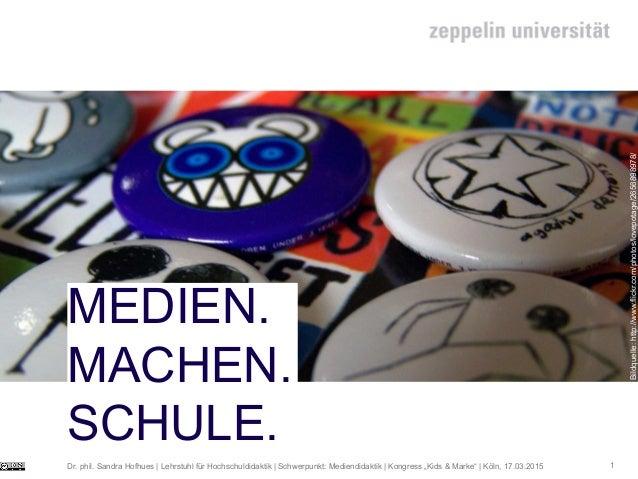 Bildquelle:http://www.flickr.com/photos/lovepotage/2656898978/ 1 MEDIEN. MACHEN. SCHULE. Dr. phil. Sandra Hofhues | Lehrst...