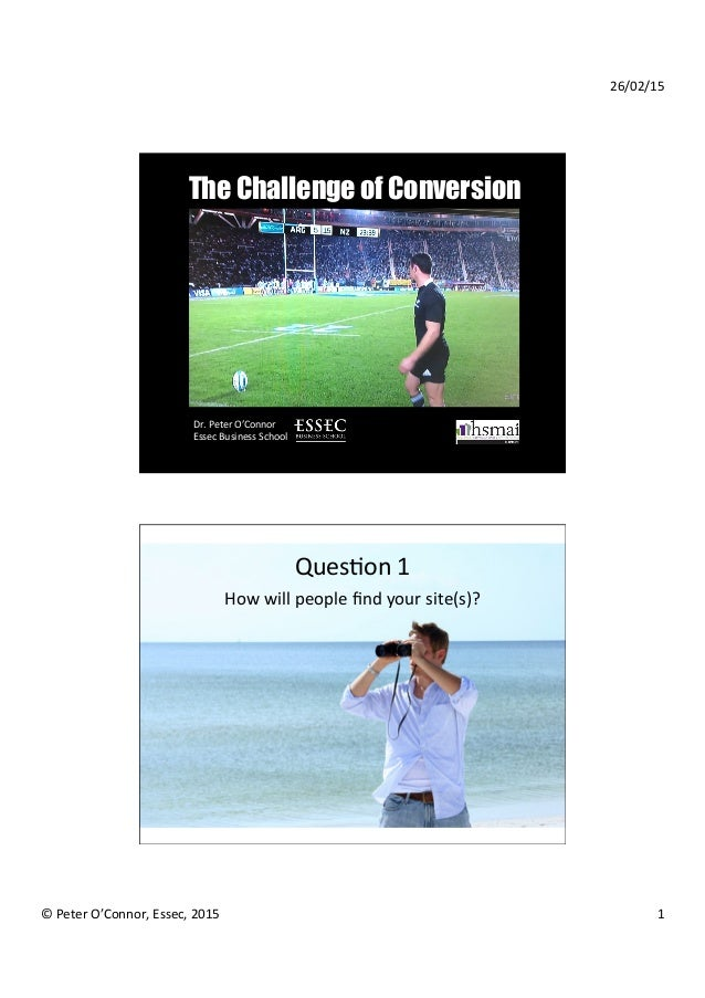 26/02/15   ©  Peter  O'Connor,  Essec,  2015   1   The Challenge of Conversion Dr.  Peter  O'Connor   ...