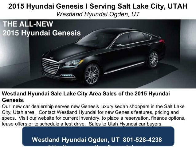 2015 Hyundai Genesis l Serving Salt Lake City, UTAH Westland Hyundai Ogden, UT Westland Hyundai Sale Lake City Area Sales ...
