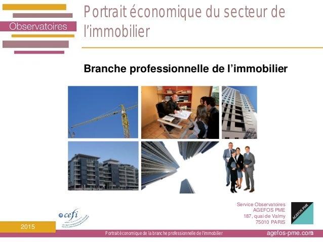 agefos-pme.com Service Observatoires AGEFOS PME 187, quai de Valmy 75010 PARIS 2015 Portrait économique du secteur de l'im...
