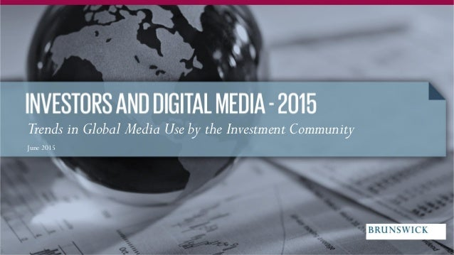 Trends in Global Media Use by the Investment Community June 2015