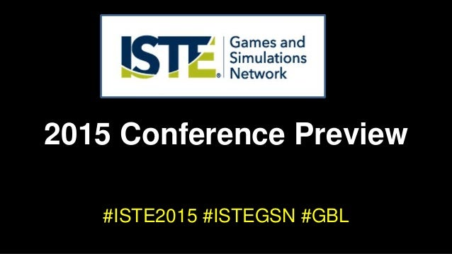 2015 Conference Preview #ISTE2015 #ISTEGSN #GBL