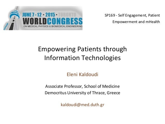 Empowering Patients through Information Technologies Eleni Kaldoudi Associate Professor, School of Medicine Democritus Uni...