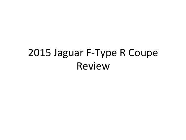 2015  Jaguar  F-‐Type  R  Coupe  Review