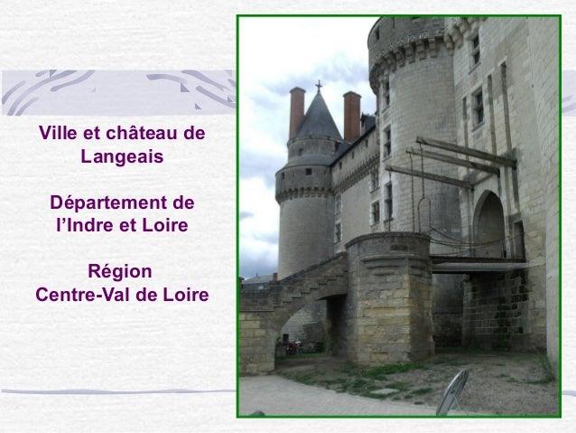 Ville et château de Langeais Département de l'Indre et Loire Région Centre-Val de Loire