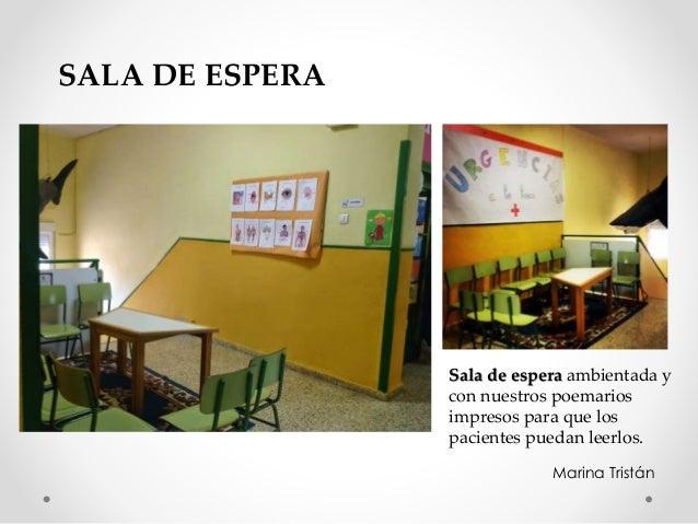 Sala de espera ambientada y con nuestros poemarios impresos para que los pacientes puedan leerlos. SALA DE ESPERA Marina T...