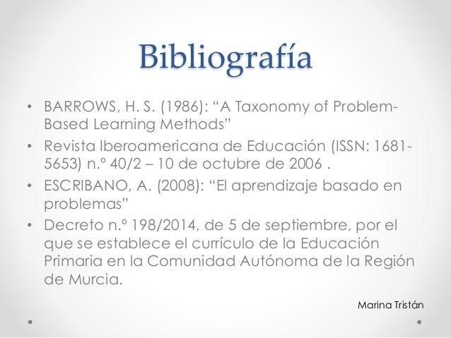 """Bibliografía • BARROWS, H. S. (1986): """"A Taxonomy of Problem- Based Learning Methods"""" • Revista Iberoamericana de Educació..."""