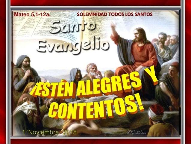 Mateo 5,1-12a. SOLEMNIDAD TODOS LOS SANTOS