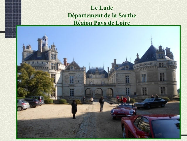 Le Lude Département de la Sarthe Région Pays de Loire