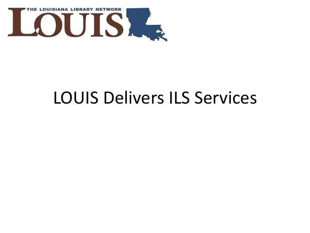 LOUIS Delivers ILS Services