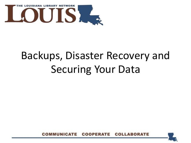 Backups, Disaster Recovery and Securing Your Data