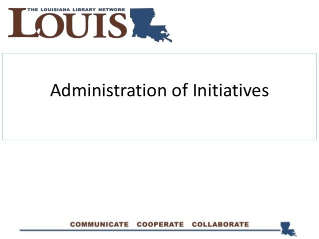 Administration of Initiatives