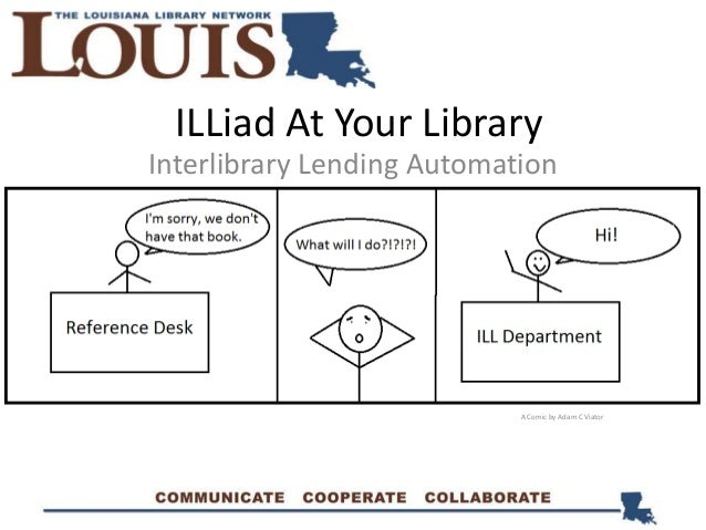 ILLiad At Your Library Interlibrary Lending Automation A Comic by Adam C Viator