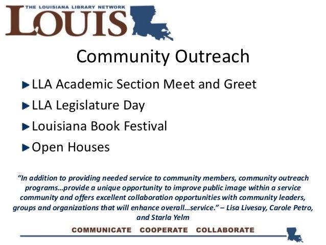 "Community Outreach LLA Academic Section Meet and Greet LLA Legislature Day Louisiana Book Festival Open Houses ""In additio..."