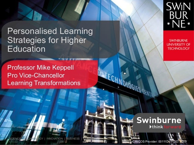 Personalised Learning Strategies for Higher Education Professor Mike Keppell Pro Vice-Chancellor Learning Transformations ...