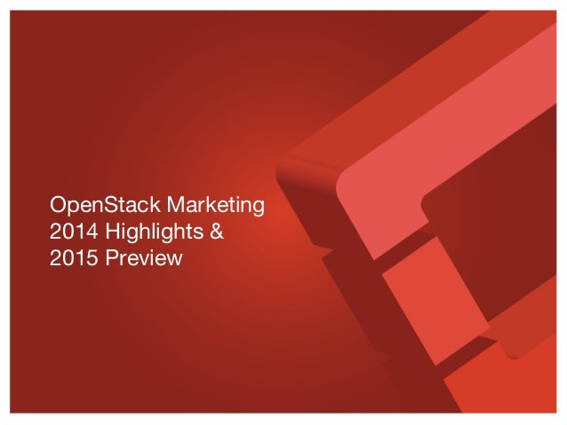 OpenStack Marketing 2014 Highlights & 2015 Preview
