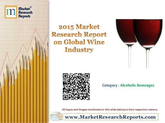 www.MarketResearchReports.com Category : Alcoholic Beverages All logos and Images mentioned on this slide belong to their ...