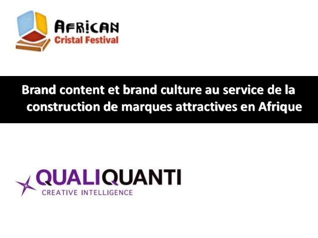 Brand content et brand culture au service de la construction de marques attractives en Afrique