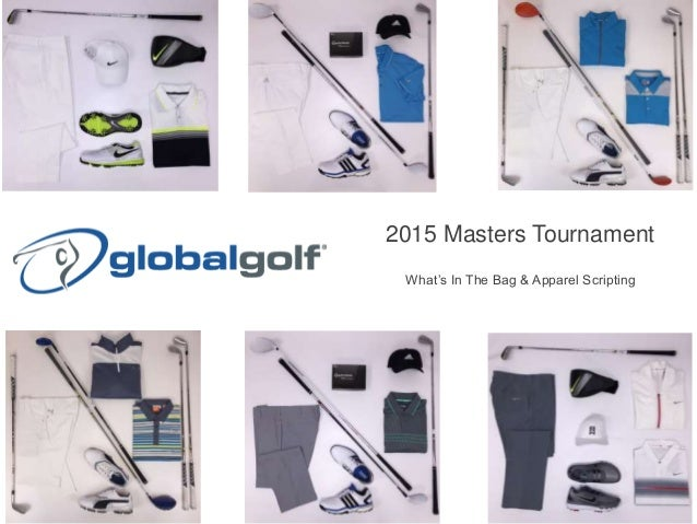 What's In The Bag & Apparel Scripting 2015 Masters Tournament